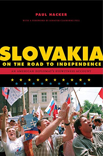 Slovakia on the Road to Independence: An American Diplomat's Eyewitness Account (ADST-DACOR Diplomats and Diplomacy Series)の詳細を見る