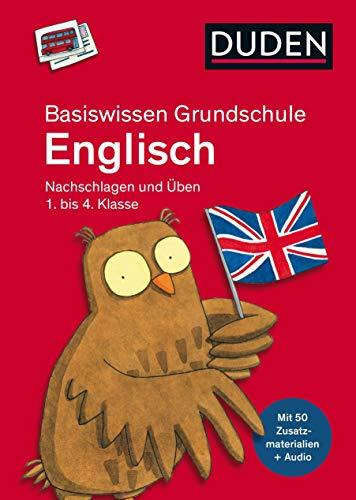 Basiswissen Grundschule – Englisch 1. bis 4. Klasse: Mit Zusatzübungen und Hörbeispielen zum Download. (Duden - Basiswissen Grundschule)
