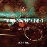 The Undiscovered Element [Explicit]