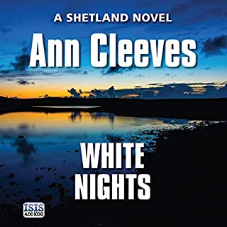 White Nights                   Written by:                                                                                                                                 Ann Cleeves                               Narrated by:                                                                                                                                 Kenny Blyth                      Length: 10 hrs and 41 mins     6 ratings     Overall 4.8