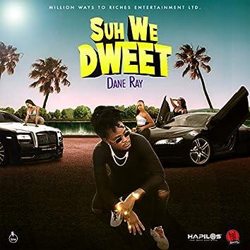 Suh We Dweet