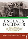 Esclaus oblidats. Els camps de concentració a Mallorca (1936-1942) (Arbre de mar)