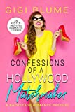 Confessions of a Hollywood Matchmaker: An Austen-Inspired Romantic Comedy Novella (Backstage Romance Book 4)