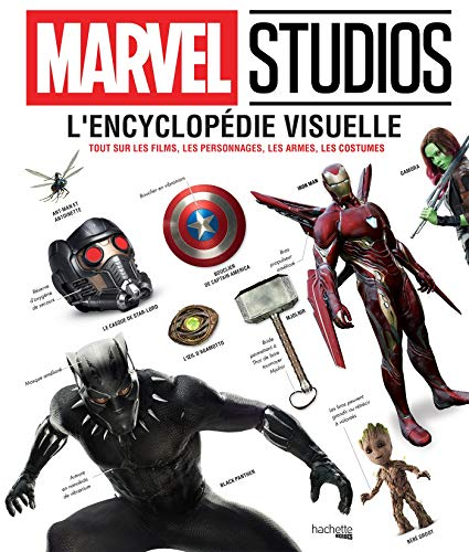 Marvel L'Encyclopédie Visuelle: Tout sur les films, les personnages, les armes, les costumes