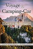 Voyage & Camping-Car: Carnet De Voyage du Camping-Car à remplir - Journal de voyage à compléter pour prévoir et organiser votre voyage en camping, ... remplir, Carnet de bord pour camping cariste.