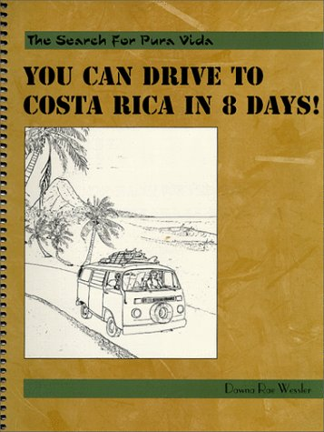You Can Drive To Costa Rica In 8 Days! Drive To Costa Rica