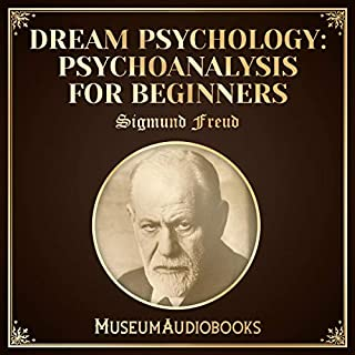 Dream Psychology: Psychoanalysis for Beginners                   By:                                                                                                                                 Sigmund Freud                               Narrated by:                                                                                                                                 Joe Gomez                      Length: 5 hrs and 37 mins     Not rated yet     Overall 0.0