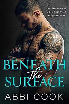 Beneath The Surface: A Dark Mafia Romance (Captive Hearts Book 2) by [Abbi Cook]