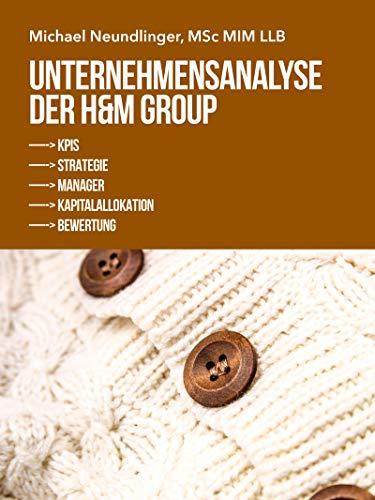 Unternehmensanalyse der H&M Group: Eine Analyse der Key Performance Indicators, der Unternehmensstrategie, der Manager und ihrer Kapitalallokation sowie der Unternehmensbewertung
