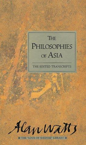 Philosophies of Asia (H) (Alan Watts Love of Wisdom)