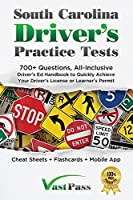 South Carolina Driver's Practice Tests: 700+ Questions, All-Inclusive Driver's Ed Handbook to Quickly achieve your Driver's License or Learner's Permit (Cheat Sheets + Digital Flashcards + Mobile App)