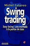 Swing Trading, Easy Swing - Une méthode à la portée de tous