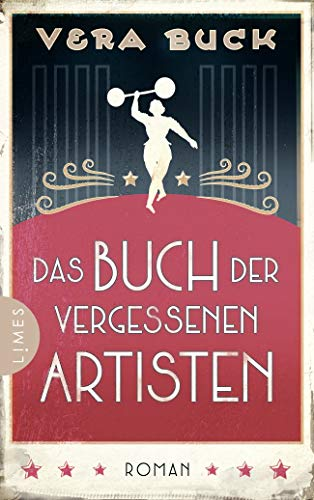 Das Buch der vergessenen Artisten: Roman
