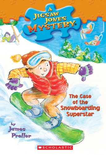 Compare Textbook Prices for The Case of the Snowboarding Superstar Jigsaw Jones Mystery, No. 29  ISBN 9780439793957 by James Preller,Jamie Smith