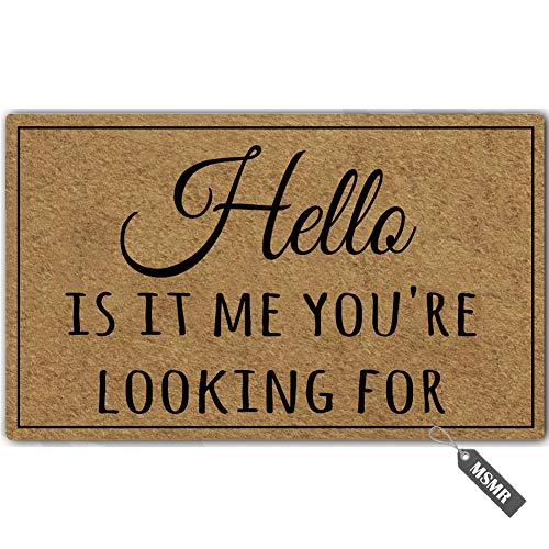 MsMr Funny Door Mat Personalized Doormat Hello is it me You're Looking for Non-Slip Doormat Welcome Mat 23.6 inch by 15.7 inch Machine Washable Non-Woven Fabric