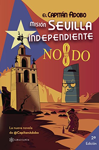 El Capitán Adobo. Misión Sevilla Independiente