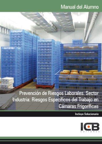 Prevención de Riesgos Laborales. Sector Industria: Riesgos Específicos del Trabajo en Cámaras Frigoríficas