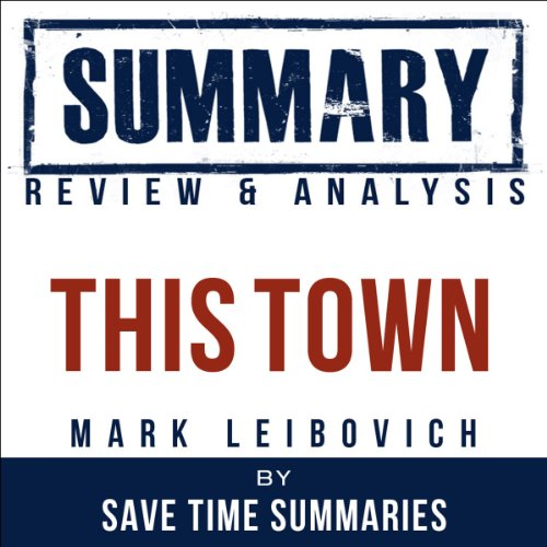 This Town: Two Parties and a Funeral by Mark Leibovich audiobook cover art