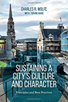 Sustaining a City's Culture and Character: Principles and Best Practices