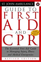 St. John Ambulance Guide to First Aid and CPR : The Essential First Aid Guide to Managing Injury Illness and MedicalEmergencies