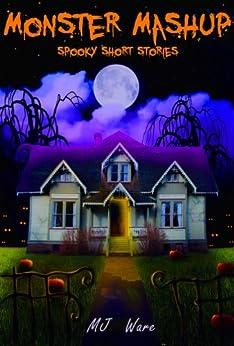 Monster Mashup - Spooky Short Story Omnibus by [MJ Ware]