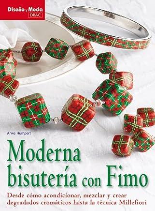 Moderna bisuteria con FIMO / Modern Jewelry with FIMO: Desde como acondicionar, mezclar y