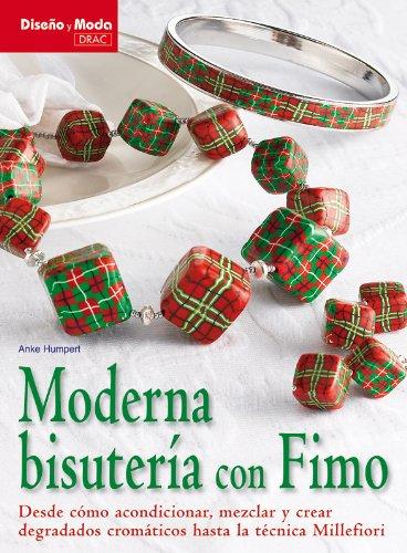 MODERNA BISUTERÍA CON FIMO (Diseño Y Moda (el Drac))