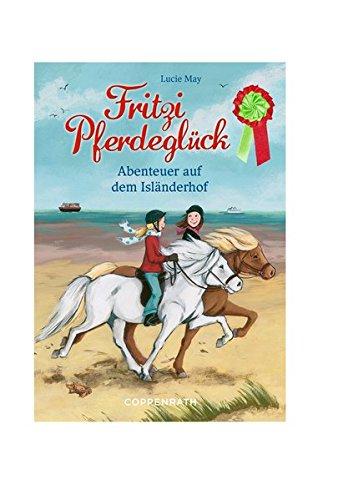 Fritzi Pferdeglück: Abenteuer auf dem Isländerhof