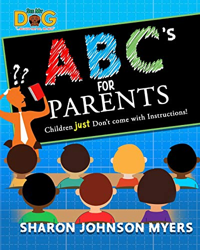 ABC's for Parents...Children don't come with Instructions!