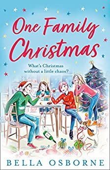 One Family Christmas: The most feel-good and funny Christmas romance fiction read of 2020 by [Bella Osborne]