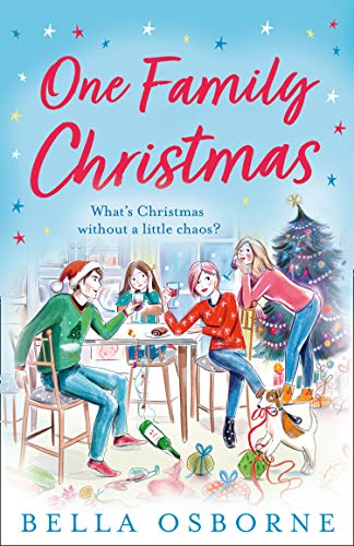 One Family Christmas: The perfect, cosy, heart-warming read to curl up with this winter by [Bella Osborne]