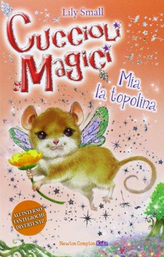 Mia la topolina. Cuccioli magici (Vol. 4)