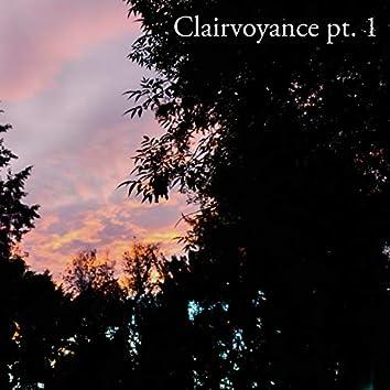 Clairvoyance, Pt. 1