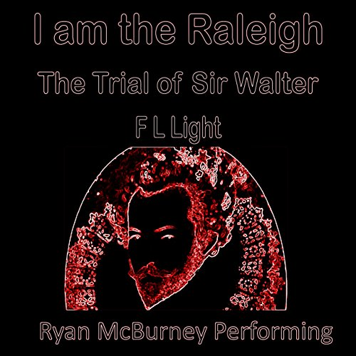 I Am the Raleigh: The Trial of Sir Walter cover art