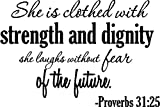 She is Clothed with Strength and Dignity, she Laughs Without Fear of The Future Proverbs 31:25. Vinyl Wall Art Decal Home Decor Sayings