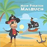 Mein Piraten Malbuch: 50 einzigartige Piraten Ausmalbilder für Kinder ab 4 Jahren für zu Hause oder den Kindergarten. Als Kopiervorlage für ... (Wenn ich eine Zeitmaschine hätte, Band 7)