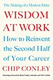 Wisdom at Work: The Making of a Modern Elder (English Edition)