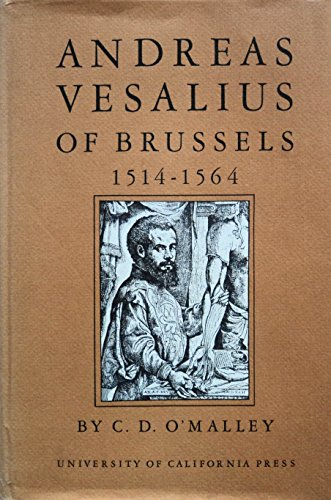 Andreas Vesalius of Brussels, 1514-1564 by Charles D. O'Malley