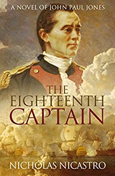 The Eighteenth Captain (John Paul Jones Book 1) by [Nicholas Nicastro]