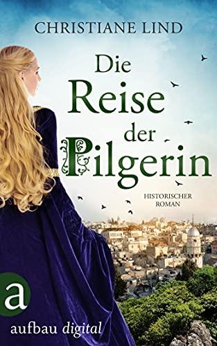 Die Reise der Pilgerin (Die große Pilgerinnen Saga 1)