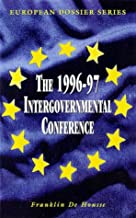 Amsterdam: The Making of a Treaty: The 1996-97 Intergovernmental Conference (European Dossier)