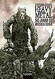 Heavy metal. 50 anni di musica dura