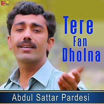 Tere Fan Dholna