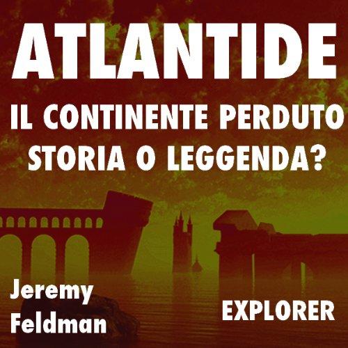 Atlantide, il continente perduto: storia o leggenda? audiobook cover art