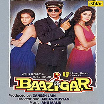 Baazigar (Original Motion Picture Soundtrack)