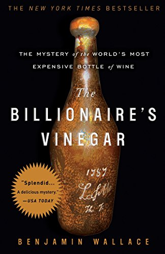 Image of The Billionaire's Vinegar: The Mystery of the World's Most Expensive Bottle of Wine