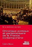 Chronique politique et parlementaire de la France contemporaine - De la révolution à nos jours