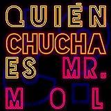 ¿Quién chucha es Mr. Mol?