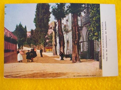 Antigua Postal - Old Postcard : Vista de las inmediaciones del Balneario - BAÑOS DE MONTEMAYOR - Cáceres