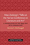 Mao Zedong€™s €œTalks at the Yan€™an Conference on Literature and Art€: A Translation of the 1943 Text with Commentary (Michigan Monographs in Chinese Studies) (Volume 39)